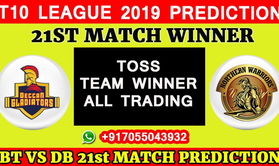 21ST Match T10 2019, Deccan Gladiators vs Northern Warriors, Match Prediction & TIPS, DG VS NW