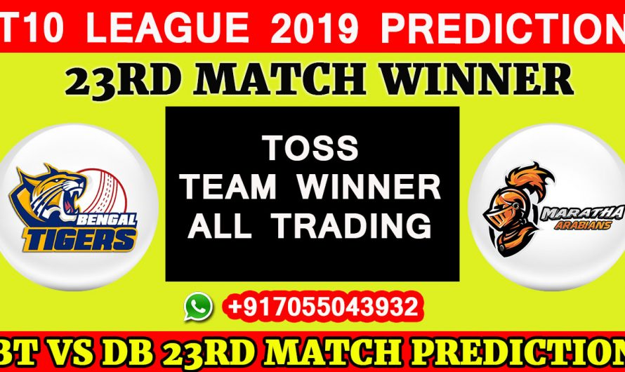 23RD Match T10 2019, Bangla Tigers vs Maratha Arabians, Match Prediction & TIPS, BT VS MA,  T10 League 2019