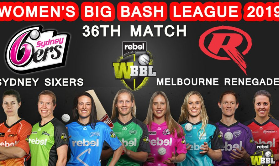 36TH Match WBBL 2019, Sydney Sixers vs Melbourne Renegades, Match Prediction & TIPS, SYS VS MLR