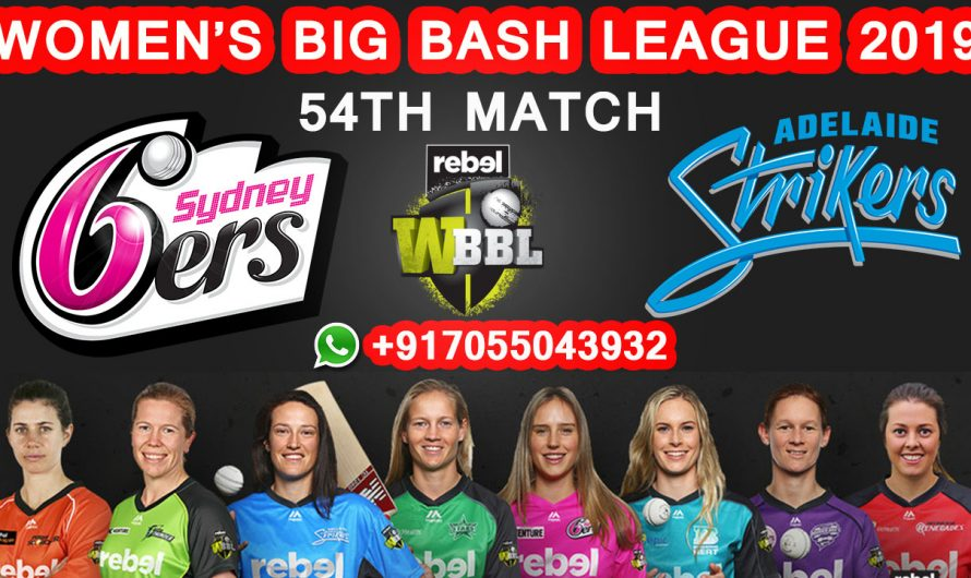 54TH Match WBBL 2019, Sydney Sixers vs Adelaide Strikers, Match Prediction & TIPS, SYS VS ADS