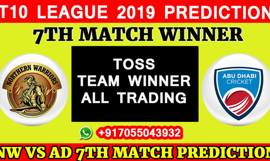 7TH Match T10 2019, Northern Warriors vs Team Abu Dhabi, Match Prediction & TIPS, NW VS TAD