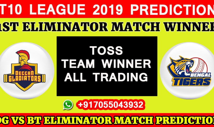 ELIMINATOR MATCH T10 2019, Deccan Gladiators vs Bangla Tigers, Match Prediction & TIPS, DG VS BT
