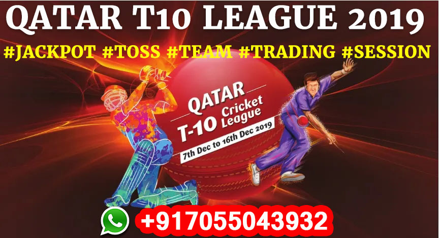 Qatar T10 League 2019: Team, Squads, Schedule, Player List, Full Fixing Reports, Prediction & Tips