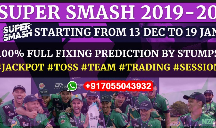 Super Smash 2019-20: Team, Squads, Schedule, Player List, Full Fixing Reports, Prediction & Tips