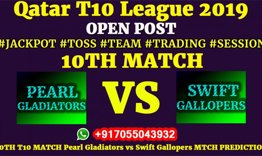 10TH Match, Qatar T10 League 2019: Pearl Gladiators vs Swift Gallopers, Match Prediction & Tips