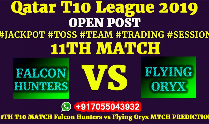 11TH Match, Qatar T10 League 2019: Falcon Hunters vs Flying Oryx, Match Prediction & Tips