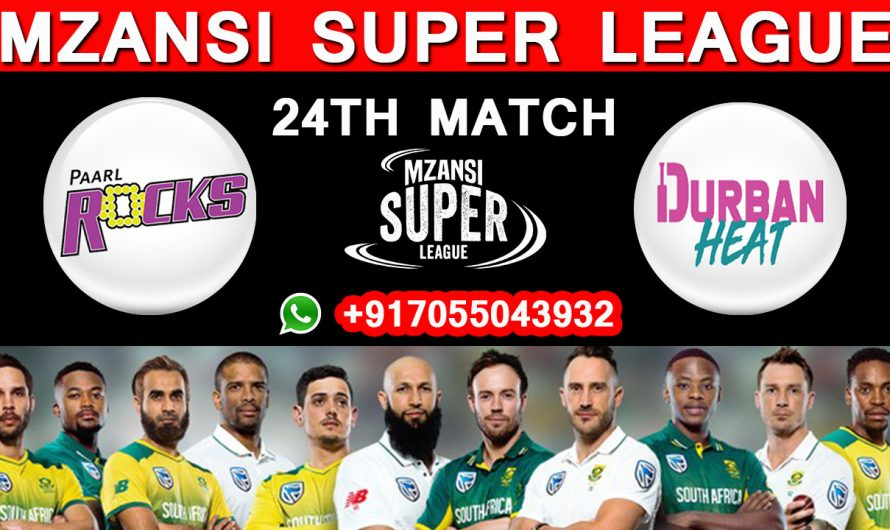 24TH Match MSL 2019, Paarl Rocks vs Durban Heat, Match Prediction & TIPS, PR VS DH