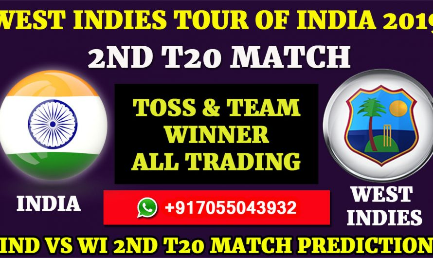 2ND T20 Match, West Indies tour of India 2019: India vs West Indies, Match Prediction & Tips, IND VS WI
