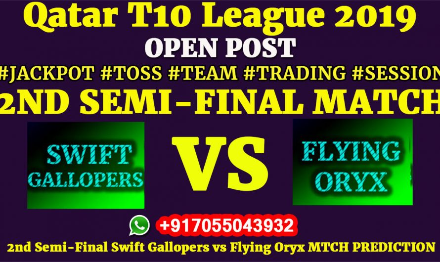 2ND SEMI FINAL Match, Qatar T10 League 2019: Swift Gallopers vs Flying Oryx, Match Prediction & Tips