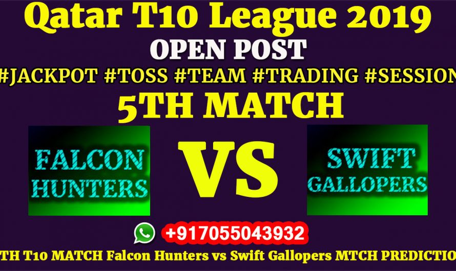 5TH Match, Qatar T10 League 2019: Falcon Hunters vs Swift Gallopers, Match Prediction & Tips