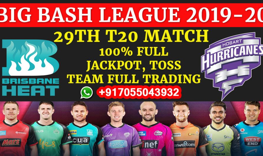 29TH T20 Match, BBL 2019-20: Brisbane Heat vs Hobart Hurricanes, Full Prediction & Tips