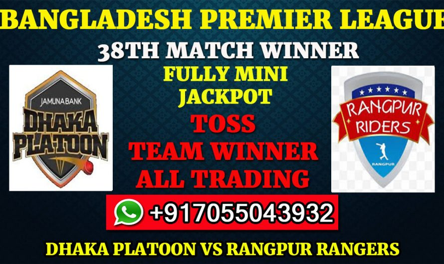 38TH T20 Match, BPL 2019-20: Dhaka Platoon vs Rangpur Rangers, Full Prediction & Tips