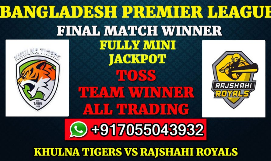 FINAL Match, BPL 2019-20: Khulna Tigers vs Rajshahi Royals, Full Prediction & Tips