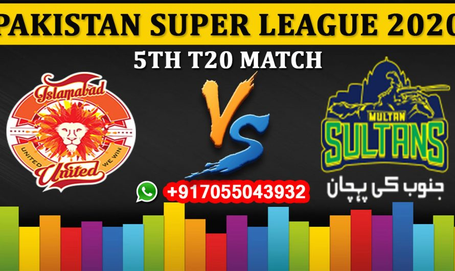 5TH T20 Match, PSL 2020: Islamabad United vs Multan Sultans, Full Prediction & Tips