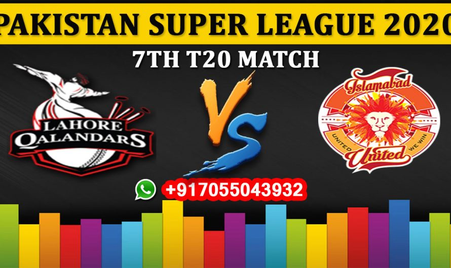7TH T20 Match, PSL 2020: Lahore Qalandars vs Islamabad United, Full Prediction & Tips