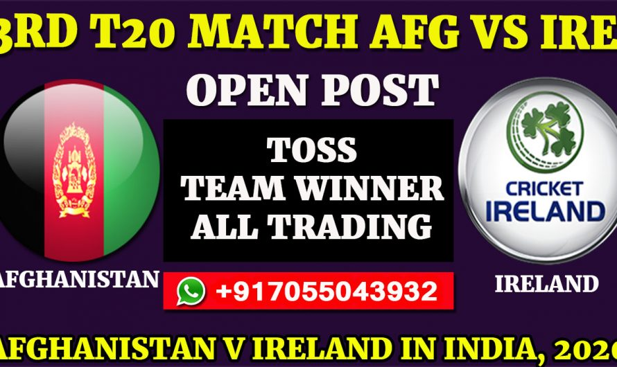 3RD T20  Match, Afghanistan v Ireland in India 2020: Afghanistan vs Ireland, Full Prediction & Tips, AFG VS IRE