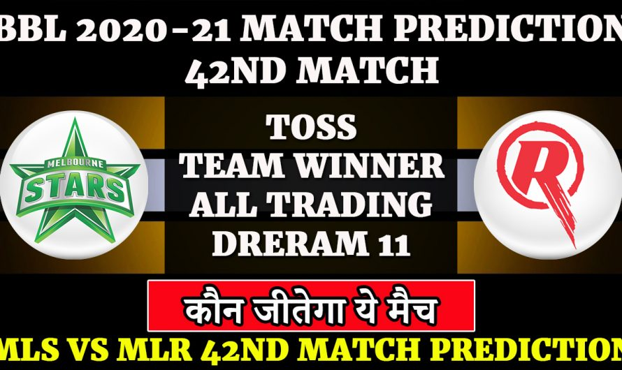 42nd match, BBL 2020-21, Melbourne Stars vs Melbourne Renegades, MLS VS MLR, Match Prediction & Tips